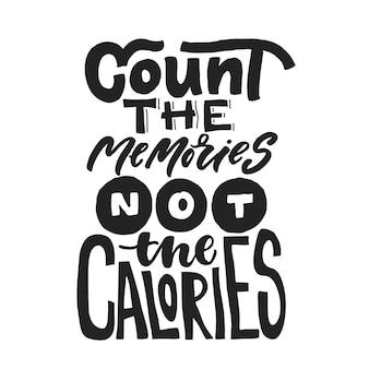 Conte as memórias não é o cartão de calorias