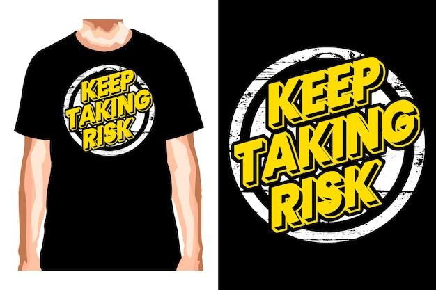 Continue arriscando slogan de design de camisetas