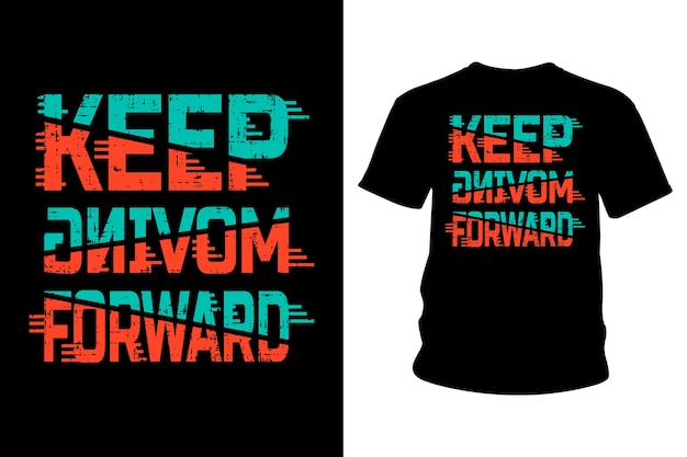 Continue avançando slogan design tipográfico de camisetas