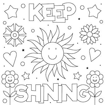 Continue brilhando. página para colorir. sol e flores.