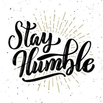 Continue humilde. mão desenhada letras em fundo branco. elemento para cartaz, cartão. ilustração