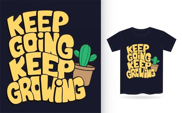 Continue indo continuar crescendo letras de mão para camiseta