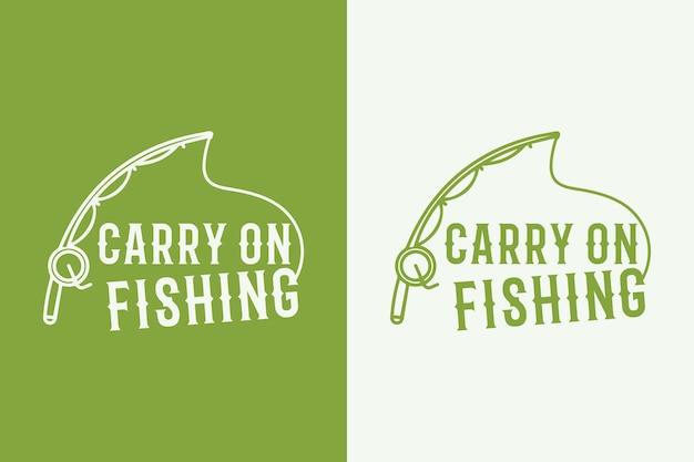Continue pescando tipografia vintage pesca t-shirt design ilustração