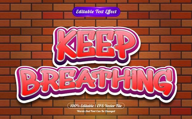 Continue respirando com efeito de texto editável no estilo graffiti
