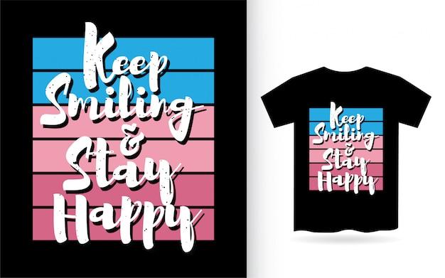 Continue sorrindo e permaneça a tipografia feliz camiseta