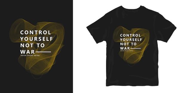 Controle-se para não guerra. citações de design de t-shirt criativa na moda