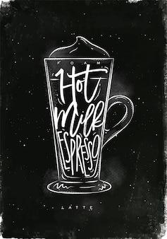 Copo de café com leite espumante letras, leite quente, expresso em estilo gráfico vintage, desenho com giz no fundo do quadro-negro