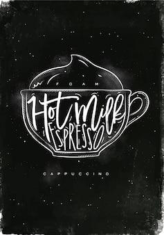 Copo de cappuccino com letras de espuma, leite quente, expresso em estilo gráfico vintage, desenho com giz no fundo do quadro-negro