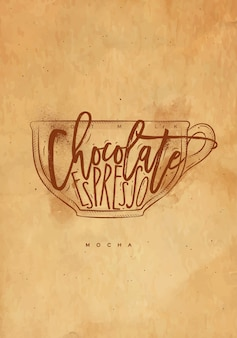 Copo mocha com letras de leite quente, chocolate e café expresso em estilo gráfico vintage, desenho com artesanato