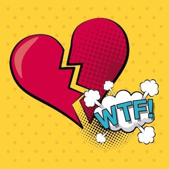 Coração quebrado com caixa de diálogo da nuvem texto wtf