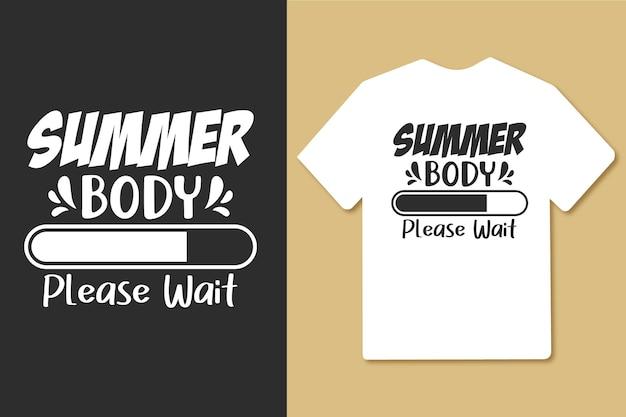 Corpo de verão, por favor, aguarde tipografia design de camiseta para treino de ginástica