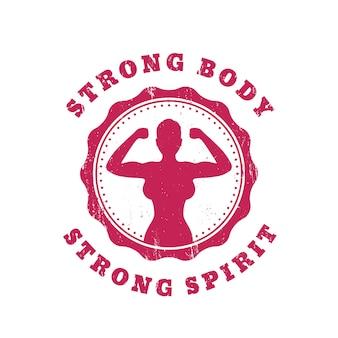 Corpo forte, espírito forte, design de t-shirt com garota em forma