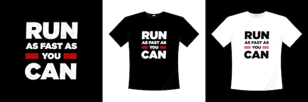 Corra o mais rápido que puder, o design de camisetas tipográficas. motivação, camisa de inspiração t.