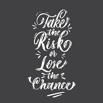 Correr o risco ou perder o cartão de chance