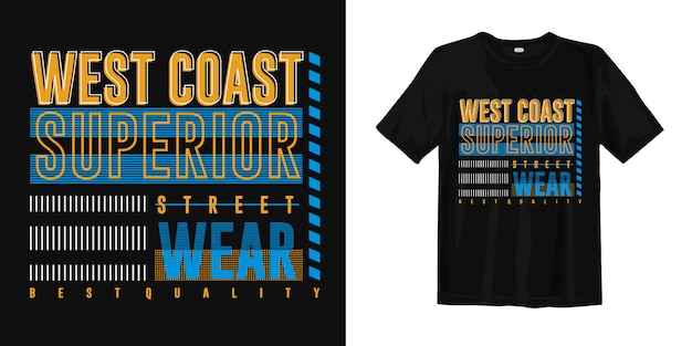 Costa oeste, roupas de rua superiores. design de vestuário de t-shirt