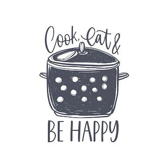 Cozinhe, coma e seja feliz letras manuscritas na panela de estoque. slogan ou mensagem escrita com fonte caligráfica cursiva e decorada com utensílios de cozinha para cozinhar em casa. elegante