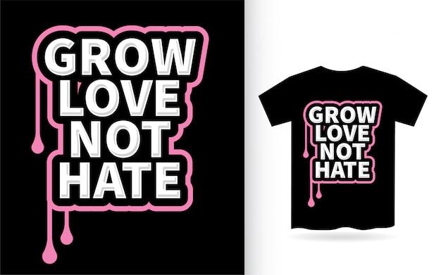 Crescer amor não odeio design de letras para camiseta