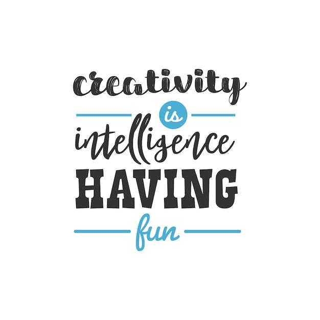 Criatividade é inteligência divertida, design de citações inspiradoras