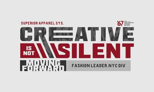 Criativo não é silencioso design de tipografia para camisetas impressas