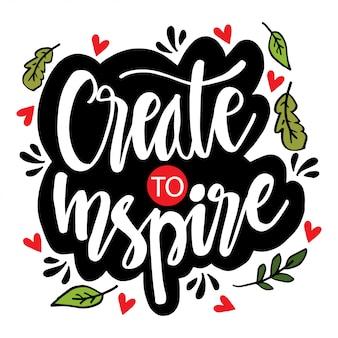 Crie para inspirar. pôster motivacional