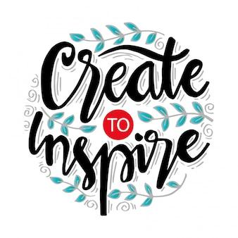 Crie para inspirar. pôster motivacional.