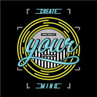 Crie sua mente design gráfico camiseta