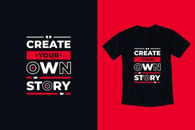 Crie sua própria história design de camisa com citações motivacionais modernas