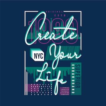 Crie sua vida slogan texto t shirt tipografia