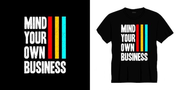 Cuide do seu próprio design de t-shirt de tipografia de negócios