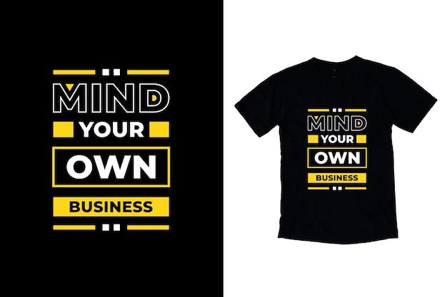 Cuide do seu próprio negócio design de camisetas com citações modernas
