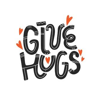 Dê abraços letras com corações