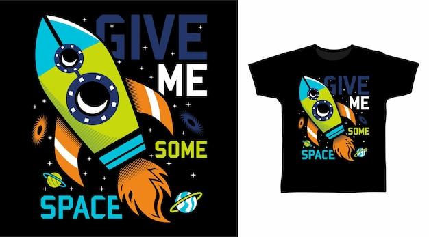 Dê-me um pouco de design de camiseta de tipografia espacial foguete
