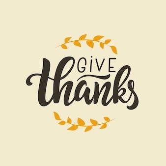 Dê obrigado rotulação citação, modelo de cartão escrito à mão para o dia de ação de graças.