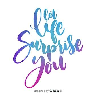 Deixe a vida surpreendê-lo em aquarela letras