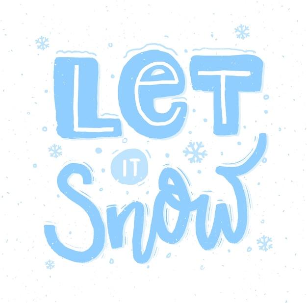 Deixe nevar. letras de mão em negrito e flocos de neve para cartões de natal.