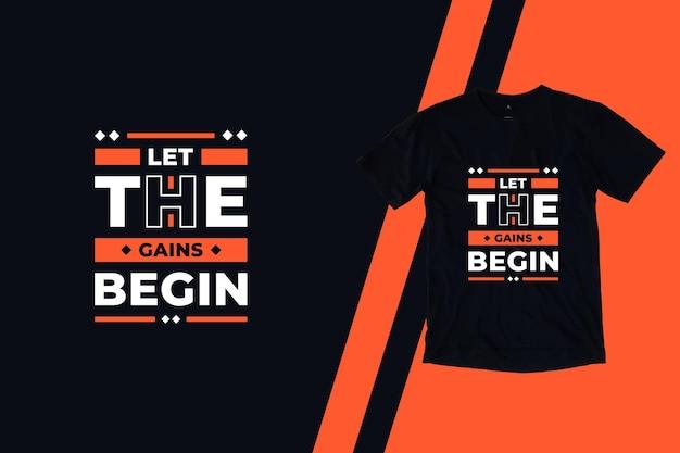 Deixe os ganhos começarem o design de camisetas com citações modernas