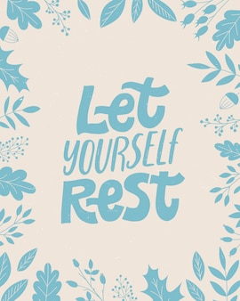 Deixe-se descansar - frase aconchegante para o inverno ou outono.