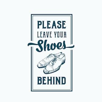 Deixe seus sapatos para trás sinal abstrato, etiqueta ou modelo de poster com mão desenhada sapato par e tipografia retrô.