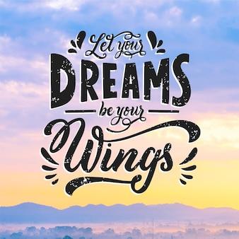 Deixe seus sonhos serem suas asas lettering