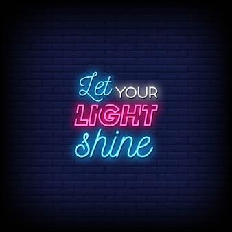 Deixe sua luz brilhar sinais de néon estilo texto