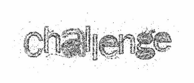 Desafio partícula caligráfica ilustração em vetor cartaz comercial de texto design.