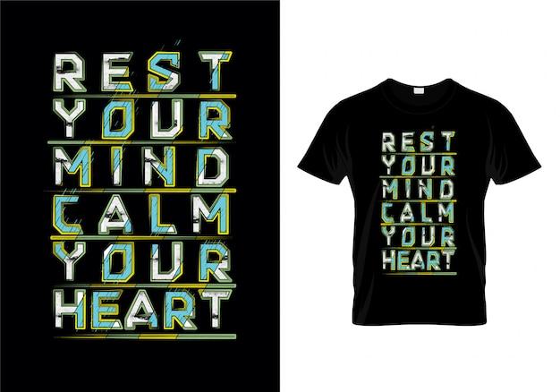 Descanse sua mente acalme seu coração tipografia t camisa design vector