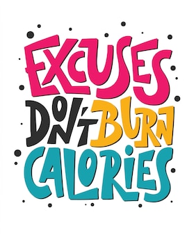 Desculpas não queimam calorias, citação de motivação de academia