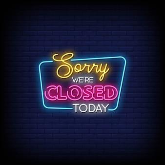 Desculpe, estamos fechados hoje, sinais de néon estilo texto