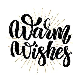 Desejos calorosos. citação de letras de motivação desenhada de mão. elemento para cartaz, banner, cartão de felicitações. ilustração