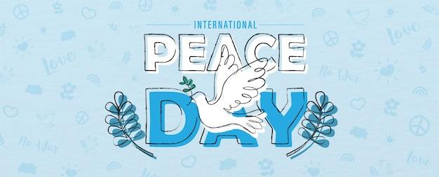 Desenhar à mão e um estilo de linha em uma forma de pomba da paz no nome da rotulação do evento, oliveiras e padrão de objeto do dia da paz e fundo azul.
