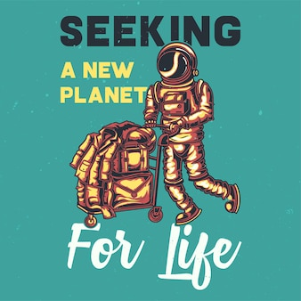 Desenho de t-shirt ou cartaz com ilustração de um astronauta.