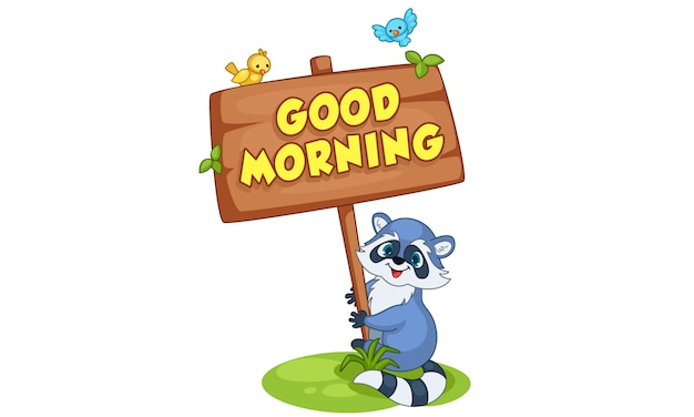 Desenhos animados de guaxinim segurando uma placa de bom dia