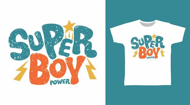 Desenhos de camisetas com tipografia super boy power