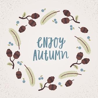 Desfrute de letras de outono. grinalda de cones, bagas e ramos. ilustração vetorial